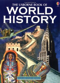 The Usborne Book of World History (Usborne Miniature Editions) by Anne Millard http://www.amazon.com/dp/0746045549/ref=cm_sw_r_pi_dp_hTzNvb192YAM4