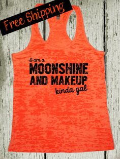 I am a Moonshine and Mascara Kinda Gal. by BlessonsApparel on Etsy, $26.00