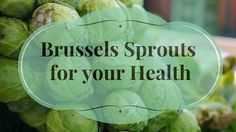 Brussels sprouts For Your Health