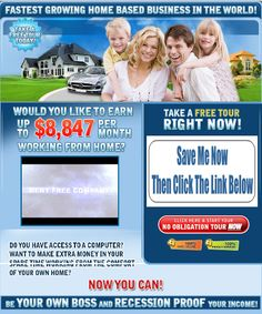 Take this Fastest Growing Home-based Business in the World Today. You could be earning up to $8,847 per month working from home. Save this image and click the link below. Now!
