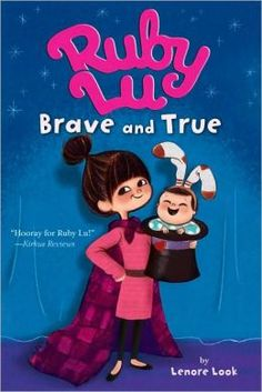 Ruby Lu, Brave and True by Lenore Look, illustrated by Anne Wilsdorf. (Chapter Books list) Find this and other books about Ruby Lu under jSeries: Ruby Lu.
