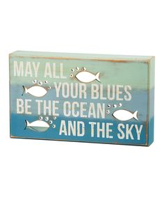 Another great find on #zulily! 'May All Your Blues Be the Ocean' Box Sign by Primitives by Kathy #zulilyfinds