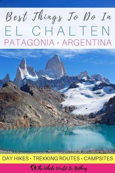 Visit Argentina, Argentina Travel, Thailand Travel, Italy Travel, Paris Travel, Hiking Routes, Hiking Tips, In Patagonia, Patagonia Travel