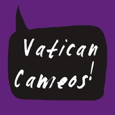 Vatican Cameos! (White text)