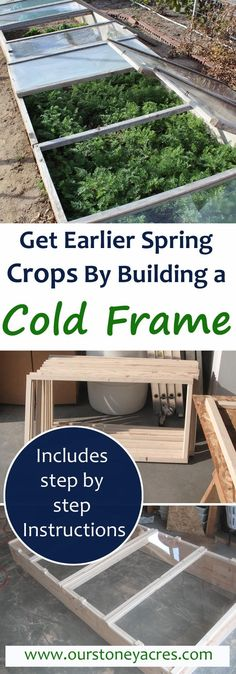 Building a garden cold frame is a great trick to get your spring vegetable crops started months earlier than you could planting outside.  Learn set by step how to build your own garden cold frame this spring!