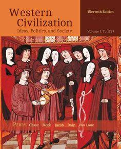 Western Civilization: Ideas, Politics, and Society: To 1789