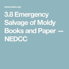3.8 Emergency Salvage of Moldy Books and Paper — NEDCC