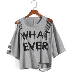 SheIn(sheinside) Grey Round Neck Ripped WHAT EVER Print T-Shirt ($11) ❤ liked on Polyvore