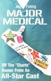 My Funny Major Medical-written by some of the best humor writers in the country!