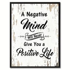 A negative mind will never give you a positive life Inspirational Quote Saying Gift Ideas Home Decor Wall Art - Vintage Quotes Great Quotes, Me Quotes, Motivational Quotes, Inspirational Quotes, Wisdom Quotes, Reason Quotes, Sunday Quotes, Joker Quotes, Bible Quotes