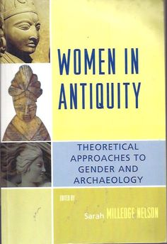 Women in Antiquity: Theoretical Approaches to Gender and Archaeology (USED)
