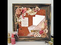 Framed Cork Board Altered Project Robbie Herring on YouTube! See the techniques using the new Art Alchemy Wax, Color Bloom sprays and more! #livewithprima #wildandfree #altered