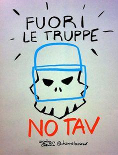 Fuori le truppe #notav #tav @notav_info @notav Download High Resolution http://www.politicalcomics.info/no-tav/
