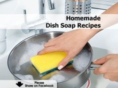 Homemade Dish Soap Recipes - http://www.hometipsworld.com/make-your-own-simple-dish-soap.html