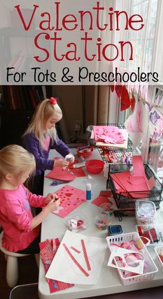 Valentine Station for Toddlers and Preschoolers:  Such a great way to let your child create acts of kindness for friends and family members!