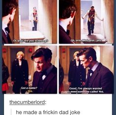 The Doctor and his dad jokes 😁 Geeks, Doctor Who Funny, 11th Doctor, Don't Blink, Torchwood, Geronimo, Matt Smith, Dad Jokes, David Tennant