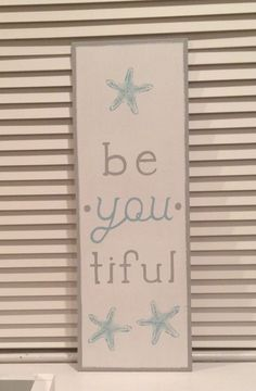 be.you.tiful, starfish, turquoise, rustic, distressed, custom hand painted sign, home decor, whitewash/grey border/ grey text