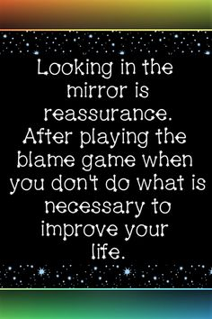 Reality Quotes, Life Quotes, Meaningful Quotes About Life, Experience Quotes, Printable Quotes, Look In The Mirror, Wall Art Quotes, Marketing And Advertising, Improve Yourself