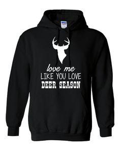 Love Me Like You Love DEER SEASON Funny Deer Season Widow Hoodie Unisex Deer Hunting Printed Hoodie Sized Up to 3XL on Etsy, $29.25