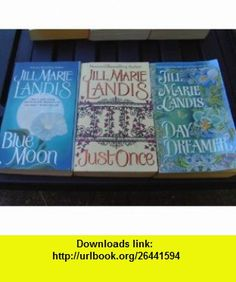 Jill Marie Landis LOUISIANA HISTORICAL ROMANCE TRILOGY (BLUE MOON / JUST ONCE / DAY DREAMER) JILL MARIE LANDIS ,   ,  , ASIN: B0053EGCZA , tutorials , pdf , ebook , torrent , downloads , rapidshare , filesonic , hotfile , megaupload , fileserve