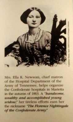 Mrs. Ella Newsome, an angel of mercy to southern soldiers in the Civil War https://www.amazon.com/Soldiers-Friend-Civil-Cornelia-Hancock-ebook/dp/B005DT9SQ0
