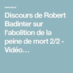 Discours de Robert Badinter sur l'abolition de la peine de mort 2/2 - Vidéo…