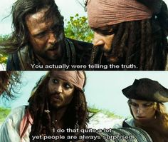 You were actually telling the truth?! Happens to me all the time... :] @Johnnydepp @Piratesofthecaribbean