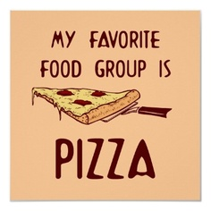 Shop My Favorite Food Group is Pizza Poster created by TotallyRandom. Pizza Puns, Funny Pizza, Pizza Logo, Funny Food, My Favorite Food, Favorite Recipes, My Favorite Things, Gourmet Recipes, Beef Recipes