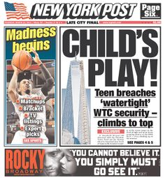 """The Post on a teen sneaking up into the new WTC: """"CHILD'S PLAY"""""""