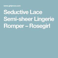 Seductive Lace Semi-sheer Lingerie Romper – Rosegirl