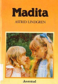 L-I/439. Madita / Astrid Lindgren; traducción de Herminia Dauer; ilustraciones de Ilon Wikland. Barcelona : Juventud, 1983. Maldita é imaxinativa. Ás veces a súa irmá Lisabet cóntalle historias de pantasmas e asasinos. Ou viaxan as dúas, mercé á súa fantasía, por Exipto e o Nilo e invéntanse situacións incribles. Xuntas fan moitas travesuras e teñen ocorrencias sorprendentes.