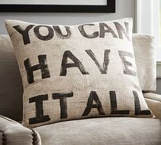 You Can Have It All Sentiment Pillow Cover #potterybarn