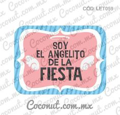 "Letrero para fiestas ""Soy el angelito de la fiesta"" Fiesta Baby Shower, Baby Boy Shower, Photo Booth Props, Quinceanera, Photo Book, My Little Pony, Ideas Para, Back To School, Birthdays"