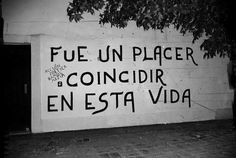 """""""What a pleasure to coincide in this life. Wall Quotes, Me Quotes, Qoutes, Modern Poetry, Frases Love, Quotes En Espanol, Light Quotes, Love Phrases, Special Quotes"""
