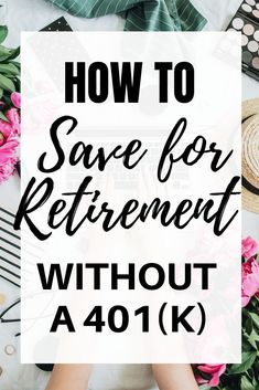 Saving for retirement is challenging if your employer doesn't offer a retirement account option. Learn how to save for retirement without a 401k. #retirement #womenretirement #moneyhabits #strongmoneyhabits #savings #investing #investments #rothira #401k Investing For Retirement, Retirement Planning, Financial Success, Financial Literacy, Money Tips, Money Saving Tips, Investment Tips, Budgeting Worksheets, Save Money On Groceries