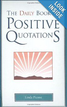 The Daily Book of Positive Quotations: Linda Picone: 9781577491743: Amazon.com: Books