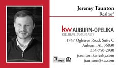 Jeremy Taunton Realtor Keller Williams Auburn AL Please contact me with any questions you may have.  My cell is 334-750-2930 and my email address is jtaunton@kw.com.  You may also find me on facebook at www.facebook.com/jtauntonrealtor . I look forward to serving you as your Realtor.