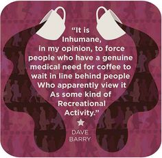 Coffee Quote...I am serious about my coffee