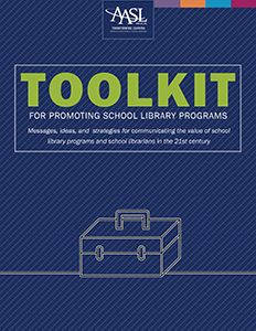 Toolkit for Promoting School Library Programs | American Association of School Librarians (AASL)