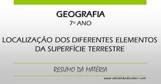 Geografia 7º | A Localização dos diferentes elementos da superfície terrestre