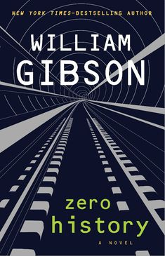 Zero History, by William Gibson