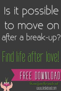 Are you having a tough time recovering from a break-up? Do you wonder if there is life after love?  Download my free report to find Life again!