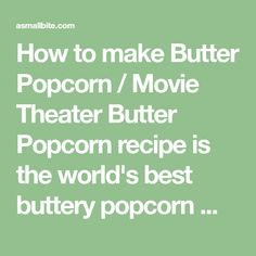 How to make Butter Popcorn | Movie Theater Butter Popcorn,How to make Butter Popcorn / Movie Theater Butter Popcorn recipe is the world's best buttery popcorn made with only a few ingredients and within minut... Homemade Popcorn, Popcorn Recipes, How To Make Popcorn, Pan An, Movie Popcorn, Popcorn Kernels, Capri Sun, Butter Popcorn, Few Ingredients
