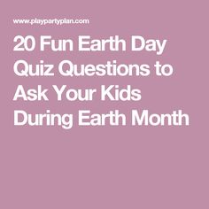 20 Fun Earth Day Quiz Questions to Ask Your Kids During Earth Month