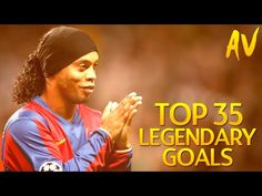 Top 35 Legendary Goals In Football History - YouTube