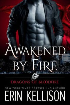Awakened by Fire By Erin Kellison - When billionaire dragon shifter Warrick finds himself in trouble, his steward's gorgeous granddaughter is forced to reveal her hidden abilities. As a fiery passion ignites a forbidden romance, Warrick must choose betwee