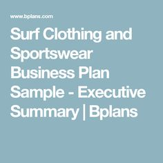 Surf Clothing and Sportswear Business Plan Sample - Executive Summary | Bplans