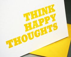 Think Happy Thoughts Letterpress Card by greenbirdpress on Etsy, $4.50