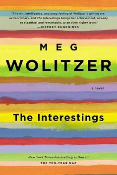 If you loved Bridge to Terabithia, you should read Meg Wolitzer's The Interestings. | 22 Books You Should Read Now, Based On Your Childhood Favorites