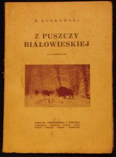 Dyakowski Z PUSZCZY BIAŁOWIEJSKIEJ Kraków 1926 #historia #polonia #literatura #IIRP #przyroda #antykwariat #ksiazka #allegro #aukcja